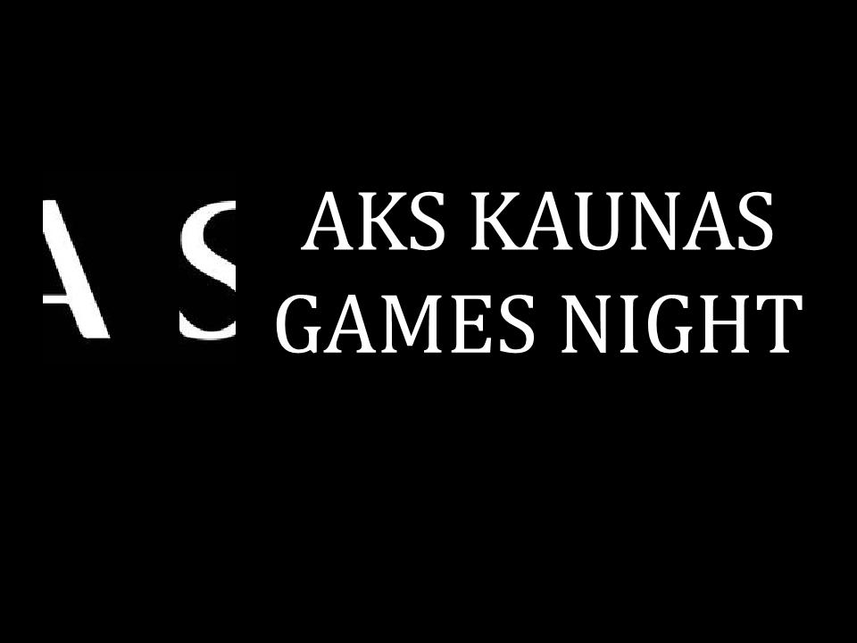 AKS GAMES NIGHT KAUNE 04.12!